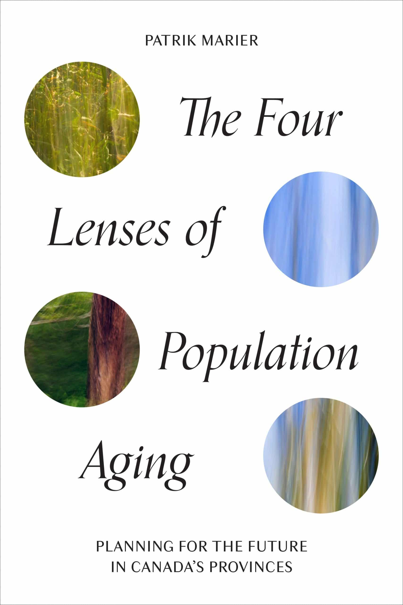 NOUVEAU LIVRE   The Four Lenses of Population Aging : Planning for the Future in Canada's Provinces